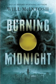 Burning Midnight ebook by Will McIntosh