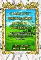 Commonly Disregarded Qur'anic Rulings ebook by Harun Yahya - Adnan Oktar