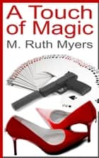 A Touch of Magic ebook by M. Ruth Myers