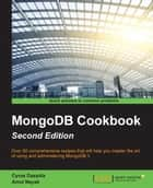 MongoDB Cookbook - Second Edition ebook by Cyrus Dasadia, Amol Nayak