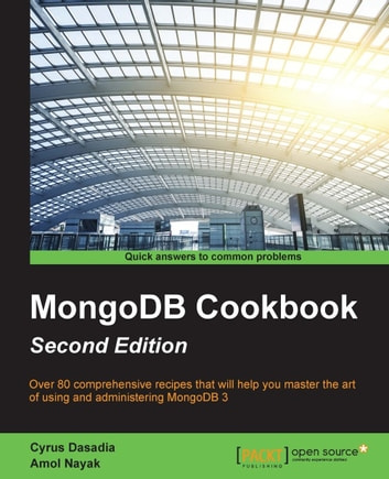 MongoDB Cookbook - Second Edition ebook by Cyrus Dasadia,Amol Nayak
