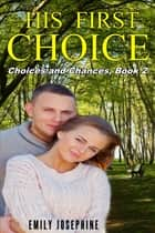 His First Choice ebook by Emily Josephine