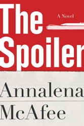 The Spoiler ebook by Annalena McAfee