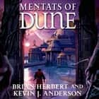 Mentats of Dune - Book Two of the Schools of Dune Trilogy audiobook by Brian Herbert, Kevin J. Anderson