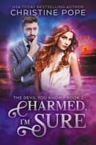 Charmed, I'm Sure ebook by Christine Pope