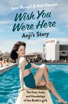 Anji's Story (Individual stories from WISH YOU WERE HERE!, Book 6) ebook by Lynn Russell, Neil Hanson