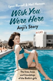 Anji's Story (Individual stories from WISH YOU WERE HERE!, Book 6) ebook by Lynn Russell,Neil Hanson