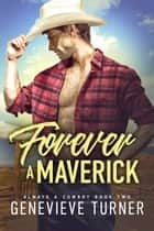 Forever a Maverick ebook by