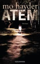 Atem - Thriller ebook by Mo Hayder