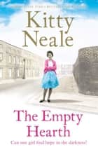The Empty Hearth - Curl up with a heart-warming family saga from the Sunday Times bestseller in 2018 ebook by Kitty Neale