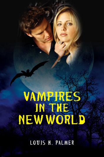 Vampires in the New World ebook by Louis H. Palmer III