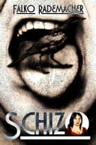 Schizo ebook by Falko Rademacher
