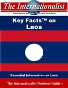 Key Facts on Laos - Essential Information on Laos ebook by Patrick W. Nee