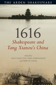 1616: Shakespeare and Tang Xianzu's China ebook by Tian Yuan Tan,Dr Paul Edmondson,Shih-pe Wang,Dr Edmondson,Shih-pe Wang,Tian Yuan Tan