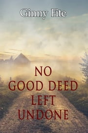 No Good Deed Left Undone - A Dana Cohen Mystery ebook by Ginny Fite