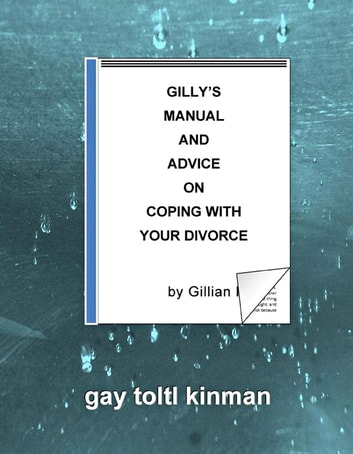 Gillys manual and advice on coping with your divorce ebook by gay gillys manual and advice on coping with your divorce ebook by gay toltl kinman fandeluxe Choice Image