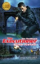 Blind Justice ebook by Don Pendleton