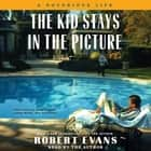 The Kid Stays in the Picture audiobook by Robert Evans, Robert Evans