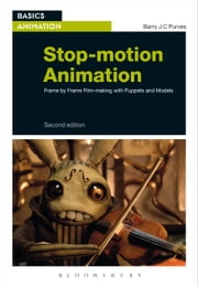 Stop-motion Animation - Frame by Frame Film-making with Puppets and Models ebook by Barry JC Purves
