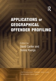 Applications of Geographical Offender Profiling ebook by Donna Youngs, David Canter