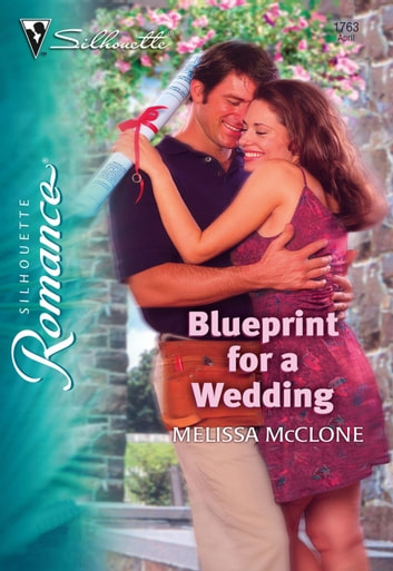 Blueprint for a Wedding (Mills & Boon Silhouette) ebook by Melissa McClone