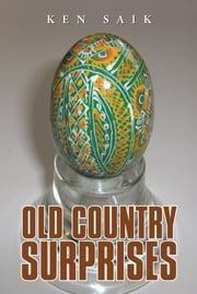 Old Country Surprises ebook by Ken Saik