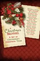 A Christmas Brothel: A Set of Canterbury Christmas Tales ebook by Ava Stone, Annabelle Anders, Tammy Andresen,...