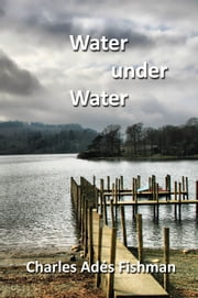 Water under Water ebook by Charles Ades Fishman