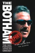 The Botham Report ebook by Ian Botham, Peter Hayter