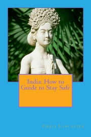 How to Guide to Survive India ebook by Chris Lancaster
