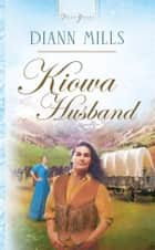 Kiowa Husband ebook by Diann Mills
