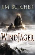Windjäger - Roman ebook by Jim Butcher, Andreas Helweg