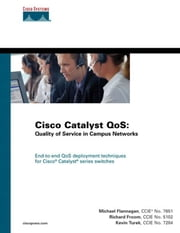 Cisco Catalyst QoS: Quality of Service in Campus Networks ebook by Froom, Richard