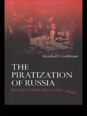 The Piratization of Russia - Russian Reform Goes Awry ebook by Marshall I. Goldman