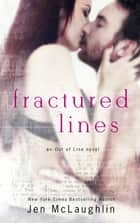 Fractured Lines - Out of Line #4 ebook by Jen McLaughlin