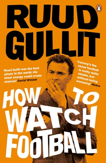 How To Watch Football ebook by Ruud Gullit