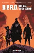 BPRD. Un Mal bien connu eBook by Mike Mignola, Scott Allie, Sebastiàn Fiumara,...