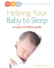 Helping Your Baby to Sleep - An easy-to-follow guide ebook by Siobhan Mulholland