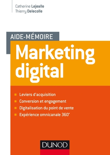 Aide mémoire - Marketing digital ebook by Catherine Lejealle,Thierry Delecolle