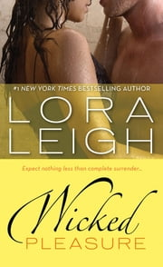 Wicked Pleasure ebook by Lora Leigh