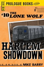 Lone Wolf #10: Harlem Showdown ebook by Mike Barry