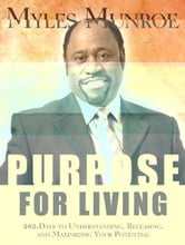 Purpose for Living ebook by Myles Munroe