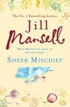 Sheer Mischief ebook by Jill Mansell