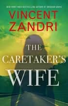 The Caretaker's Wife ebook by Vincent Zandri
