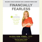 Financially Fearless - The LearnVest Program for Taking Control of Your Money audiobook by Alexa von Tobel