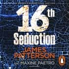 16th Seduction - A heart-stopping disease - or something more sinister? (Women's Murder Club 16) audiobook by James Patterson