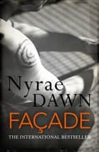 Façade: The Games Trilogy 2 ebook by Nyrae Dawn