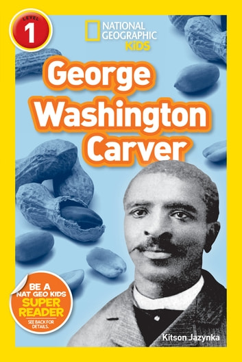 National Geographic Readers: George Washington Carver ebook by Kitson Jazynka