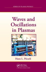 Waves and Oscillations in Plasmas ebook by Pécseli, Hans L.