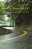 Direct Your SELF ebook by Ginger Grancagnolo, Ed.D., D.Min.